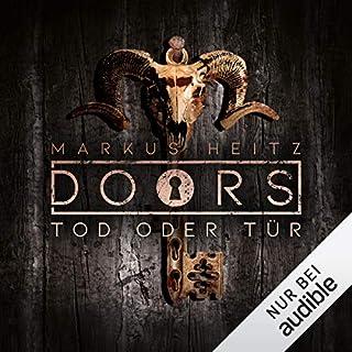 DOORS Kurzgeschichten - Tod oder Tür                   Autor:                                                                                                                                 Markus Heitz                               Sprecher:                                                                                                                                 Johannes Steck                      Spieldauer: 13 Min.     236 Bewertungen     Gesamt 4,3
