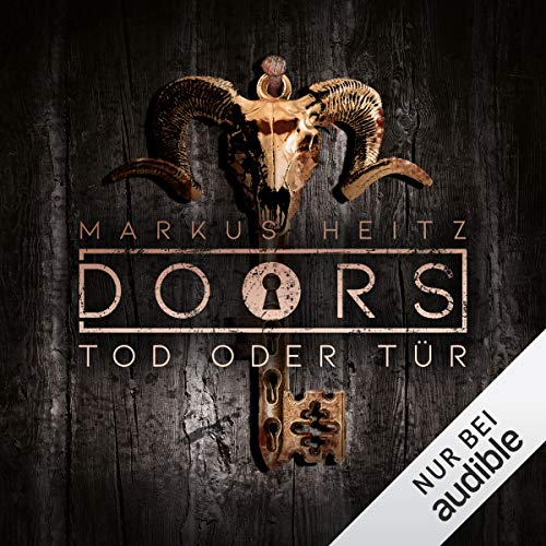 DOORS Kurzgeschichten - Tod oder Tür                   By:                                                                                                                                 Markus Heitz                               Narrated by:                                                                                                                                 Johannes Steck                      Length: 13 mins     Not rated yet     Overall 0.0