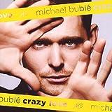 Crazy Love von Michael Bublé