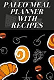 Paleo Meal Planner With Recipes: 5 day meal planner,macro meal planner app,my plate meal planner,meal planner software,thanksgiving meal planner template,health e meal planner pro