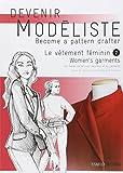 Le vêtement féminin : Tome 2, Les bases du tailleur-manteau et du pantalon,...