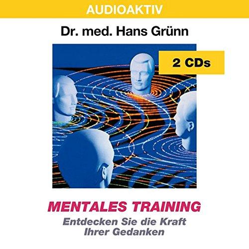 Mentales Training: Entdecken Sie die Kraft Ihrer Gedanken