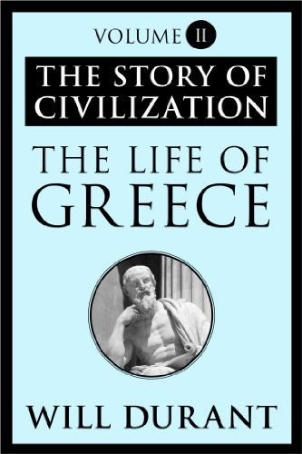 The Life of Greece: The Story of Civilization, Volume II
