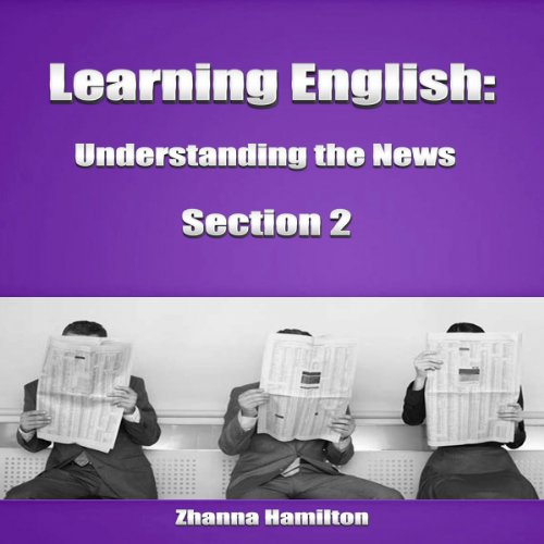Learning English: Understanding the News, Section 2 audiobook cover art