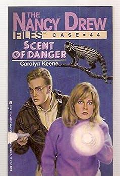 Scent of Danger - Book #44 of the Nancy Drew Files