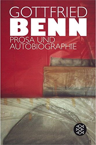 Prosa und Autobiographie: In der Fassung der Erstdrucke (Gottfried Benn, Gesammelte Werke in der Fassung der Erstdrucke (Taschenbuchausgabe), Band 2)