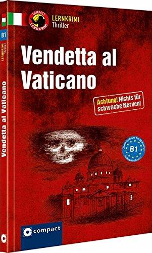 Vendetta al Vaticano: Italienisch B1 (Compact Lernkrimi Thriller)