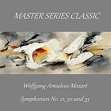 Master Series Classic -Wolfgang Amadeus Mozart - Symphonien No. 21, 30 und 33