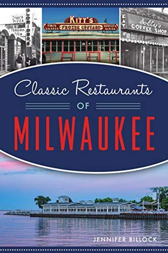 Classic Restaurants of Milwaukee (American Palate)
