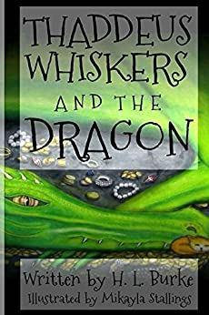 Thaddeus Whiskers and the Dragon by [H. L. Burke, Mikayla Rayne, Jennifer White]
