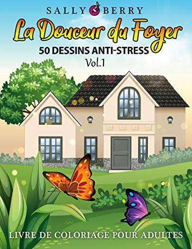 Livre de Coloriage pour Adultes: La Douceur du Foyer, 50 Simples Dessins avec objets de la maison, fleurs, animaux. Cahier de coloriage adultes pour se détendre et soulager le stress (Volume 1)