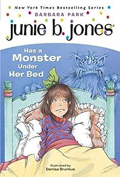 Junie B. Jones #8: Junie B. Jones Has a Monster Under Her Bed by [Barbara Park, Denise Brunkus]