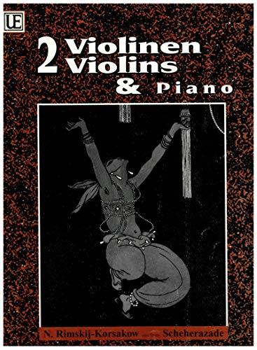 4 Stücke aus Scheherazade : für 2 Violinen und Klavier