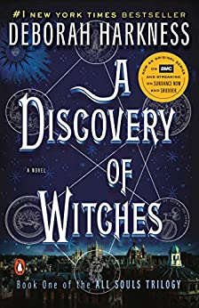 A Discovery of Witches: A Novel (All Souls Trilogy, Book 1) by [Deborah Harkness]
