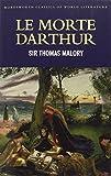 Le Morte Darthur (Classics of World Literature) by Sir Thomas Malory (2006-09-05) - Wordsworth Editions - 05/09/2006