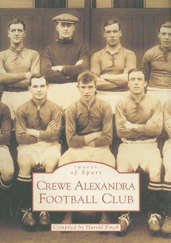 Crewe Alexandra Football Club, 1877-1999 (Archive Photographs: Images of England)