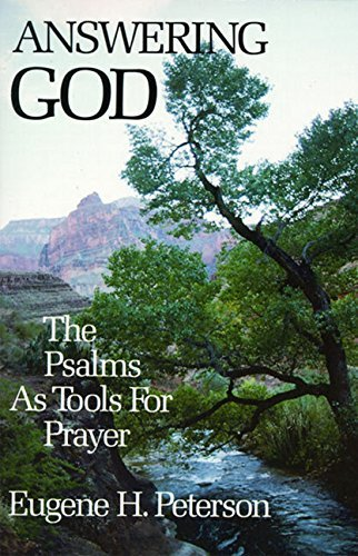 Answering God: The Psalms as Tools for Prayer (English Edition)