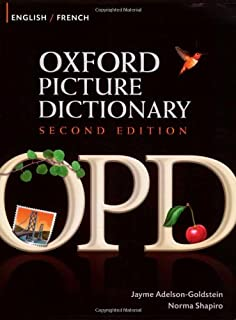 Oxford Picture Dictionary Second Edition: English-French Edition: Bilingual Dictionary for French-speaking teenage and adu...