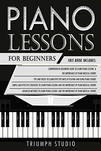 Piano Lessons for Beginners: 4 in 1- Beginner's Guide+ Tips and Tricks+ Simple and Effective Strategies+ Advanced strategies to learn piano Lessons