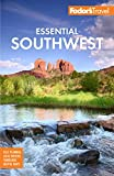 Fodor s Essential Southwest: The Best of Arizona, Colorado, New Mexico, Nevada, and Utah (Full-color Travel Guide)