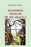 Senderos miticos de Nicaragua: Contes, mythes et légendes du Nicaragua