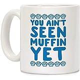 You Ain039; t Visto Muffin con todo blanco taza de café de cerámica de 11 onzas