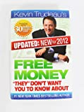 Free Money They Don€™t Want You to Know About by Kevin Trudeau (New 2012 Edition) PLUS 2 FREE BONUS GIFTS of Kevin Trudeau's '25 Easiest Ways To Instantly Make $10,000 in Cash' and the 'Free Stuff' Bonus CD (Free Money They Don€™t Want You to Know About by Kevin Trudeau)