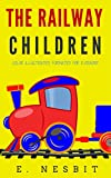 The Railway Children: Color Illustrated, Formatted for E-Readers (Unabridged Version) (English Edition)