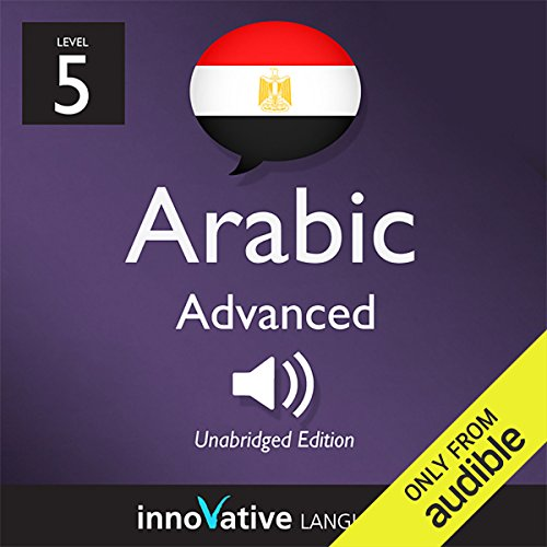 Learn Arabic with Innovative Language's Proven Language System - Level 5: Advanced Arabic                   By:                                                                                                                                 Innovative Language Learning                               Narrated by:                                                                                                                                 ArabicPod101.com                      Length: 17 mins     5 ratings     Overall 3.8