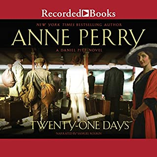 Twenty-One Days                   By:                                                                                                                                 Anne Perry                               Narrated by:                                                                                                                                 Samuel Roukin                      Length: 9 hrs and 24 mins     330 ratings     Overall 4.6