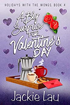 A Big Surprise for Valentine's Day (Holidays with the Wongs Book 4) by [Jackie Lau]