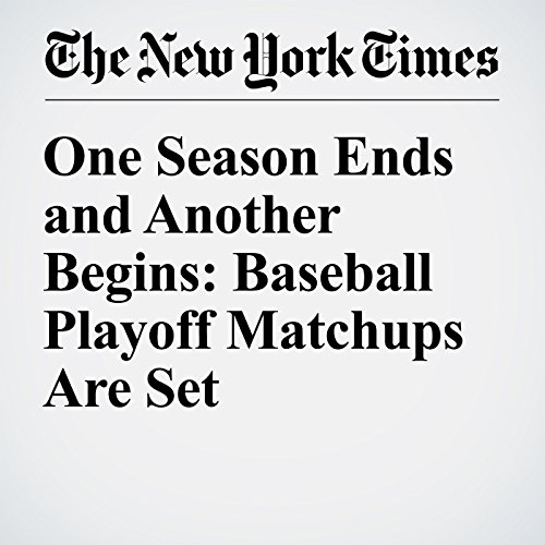 One Season Ends and Another Begins: Baseball Playoff Matchups Are Set audiobook cover art