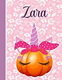 Zara: Personalized Unicorn Halloween Sketchbook Gift idea For Girls & kids who loves Unicorn With Pumpkin and customized Pink Name Zara - 8.5x11 120 pages