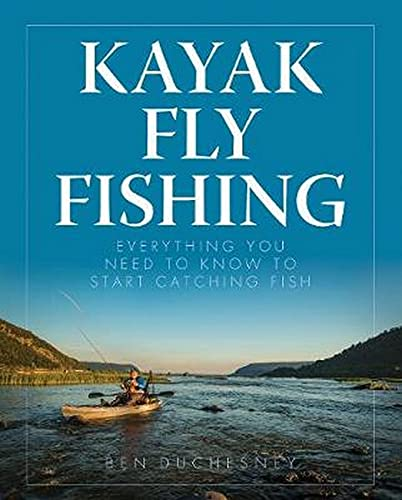 Kayak Fly Fishing: Everything You Need to Know to Start Catching Fish