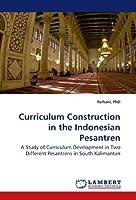 Curriculum Construction in the Indonesian Pesantren