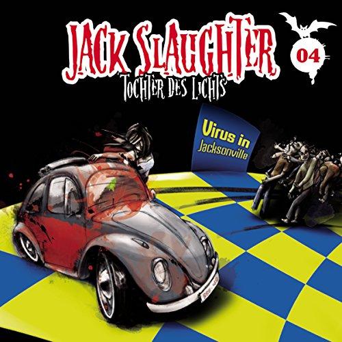 Virus in Jacksonville (Jack Slaughter - Tochter des Lichts 4) Titelbild