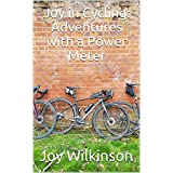 Joy in Cycling: Adventures with a Power Meter (English Edition)