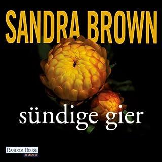 Sündige Gier                   Autor:                                                                                                                                 Sandra Brown                               Sprecher:                                                                                                                                 Martina Treger                      Spieldauer: 14 Std. und 8 Min.     119 Bewertungen     Gesamt 4,2