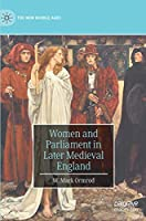 Women and Parliament in Later Medieval England (The New Middle Ages)