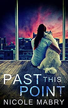Past This Point by [Nicole Mabry]