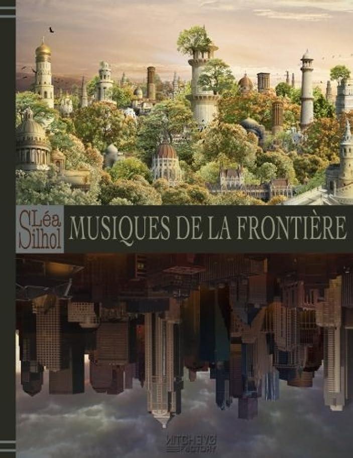 ウイルスギャングスター専らMusiques de la Frontière: Le Dit de Frontier - opus I