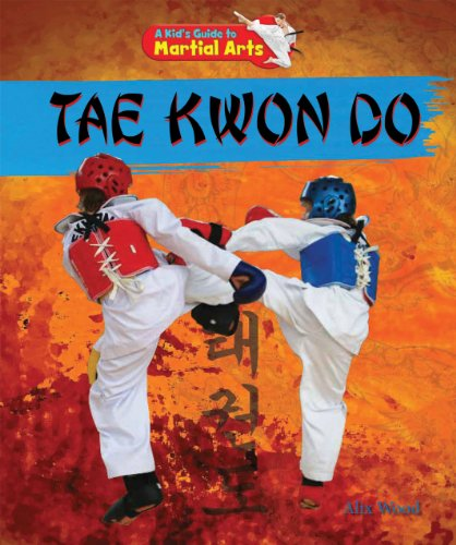 Tae Kwon Do (Kid's Guide to Martial…