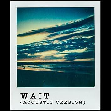 Wait (Acoustic Version)