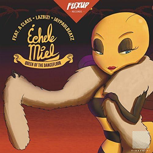 Échele Miel feat. A Class, LazBizi & Jaypaulbeatz