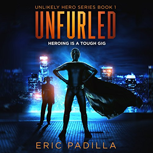 Unfurled: Heroing Is a Tough Gig cover art
