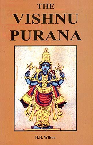 The Vishnu Purana: A System of Hindu Mythology and Tradition (Translated from the Original Sanskrit)