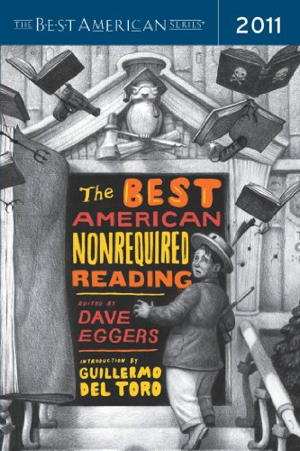The Best American Nonrequired Reading 2011: The Best American Series (The Best American Series ®)