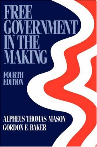 Free Government in the Making; Readings in American Political Thought