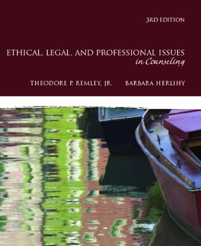 Ethical, Legal, and Professional Issues in Counseling...