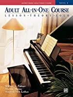 Adult All-In-One Piano Course: Level 2: Lessons - Theory - Solo (Alfred's Basic Adult Piano Course)